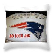 Do Your Job Throw Pillow