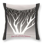 Don't Be Afraid Of Detours Throw Pillow