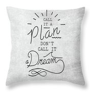 Dont Call It A Dream Inspirational Quote Throw Pillow