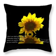 Don't Ever Think You Are Nothing Throw Pillow