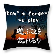 Don't Forget To Paly  Throw Pillow