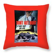 Don't Get Hurt It May Cost His Life Throw Pillow
