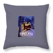 Don't Kill Our Wildlife Throw Pillow
