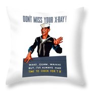 Don't Miss Your X-ray - Ww2 Throw Pillow