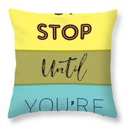 Dont Stop Until You Are Proud Motivayional Poster Throw Pillow