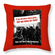 Don't Talk About Troop Movements Throw Pillow
