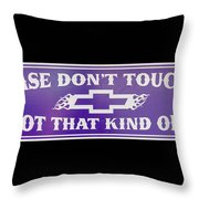 Don't Touch My Car Throw Pillow