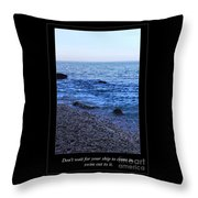 Don't Wait For Your Ship To Come In, Swim Out To It Throw Pillow