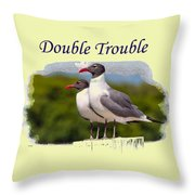Double Trouble 2 Throw Pillow