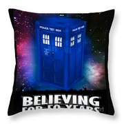 Dr Who Believing Throw Pillow