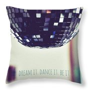 Dream It Dance It Be It Throw Pillow