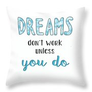Dreams Dont Work Typography Throw Pillow