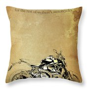 Ducati Monster.for Some Theres Therapy, For The Rest Of Us Theres Motorcycles Throw Pillow