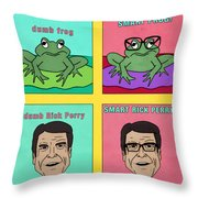 Dumb Rick Perry/smart Rick Perry Throw Pillow