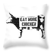 Eat More Chicken Throw Pillow