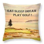 Eat Sleep Dream Play Golf - Chambers Bay Throw Pillow