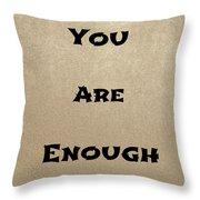 Enough #2 Throw Pillow