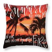 Every Sunrise ... Throw Pillow