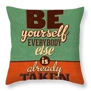 Everybody Else Is Already Taken Throw Pillow