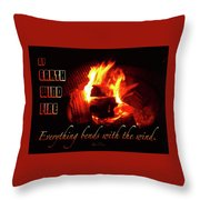 Everything Bends With The Wind Throw Pillow