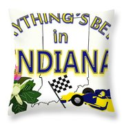 Everything's Better In Indiana Throw Pillow