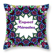 Expect Miracles 2 Throw Pillow