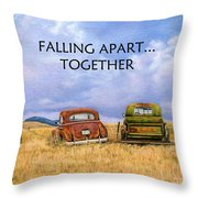 Falling Apart Together Throw Pillow