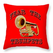 Fear The Trumpets. Throw Pillow