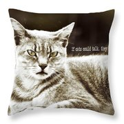 Feline Moment Quote Throw Pillow