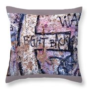 Fight Back - Berlin Wall Throw Pillow