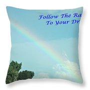 Follow The Rainbow To Your Dream Throw Pillow