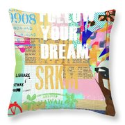Follow Your Dream Collage Throw Pillow