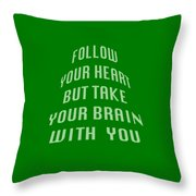 Follow Your Heart And Brain 5485.02 Throw Pillow