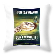 Food Is A Weapon -- Ww2 Propaganda Throw Pillow