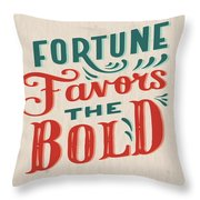 Fortune Favors The Bold Inspirational Quote Design Throw Pillow