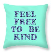 Free To Be Kind Throw Pillow