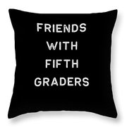 Friends With Fifth Graders Light Cute Fifth Grade Teacher Appreciation Gift Cute 5th Throw Pillow