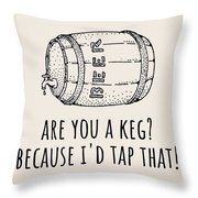Funny Beer Card - Valentine's Day - Anniversary Or Birthday - Craft Beer - I'd Tap That Throw Pillow