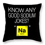 Funny Chemistry Design Good Jokes About Sodium Throw Pillow