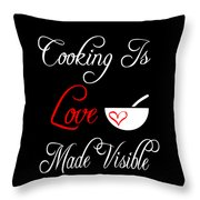 Funny Cooking Design Cooking Is Love Made Visible Shirt Throw Pillow