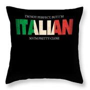 Funny Italian Gift Not Perfect Italian Flag Throw Pillow