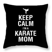 Funny Karate Design Keep Calm Im A Karate Mom White Light Throw Pillow