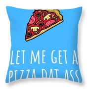 Funny Valentine Card - Anniversary Card - Birthday Card - Sexy Card - Pizza Dat Ass Throw Pillow