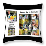 George Jetson Abstract - Don't Be A Square Throw Pillow