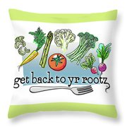 Get Back To Yr Rootz Throw Pillow