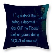 Get Off The Floor Yoga Mat Throw Pillow