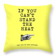 Get Out Of The Kitchen Throw Pillow
