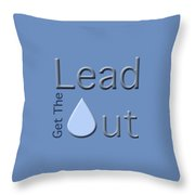 Get The Lead Out Throw Pillow