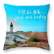 Girl In Field I'll Be Ok Throw Pillow
