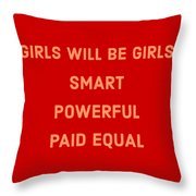 Girls Will Be Girls Throw Pillow